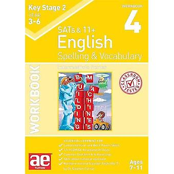 KS2 Spelling & Vocabulary Workbook 4 - Intermediate Level by KS2 S