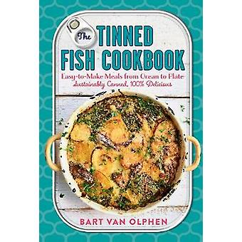 The Tinned Fish Cookbook by Bart Van Olphen - 9781615196746 Book