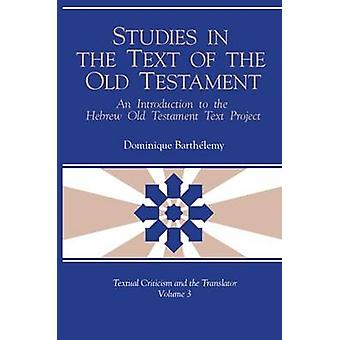 Studies in the Text of the Old Testament - An Intorduction to the Hebr