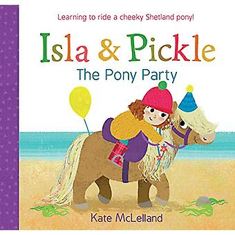 Isla and Pickle - The Pony Party door Kate McLelland - 9781782505914 Boek