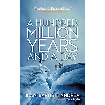 Hundred Million Years and a Day by JeanBaptiste Andrea