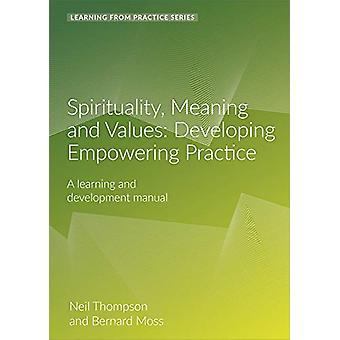 Spirituality - Meaning and Values - A Learning and Development Manual