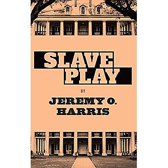 Slave Play by Jeremy O Harris - 9781559369787 Book