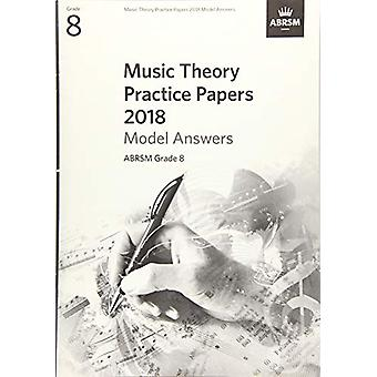 Music Theory Practice Papers 2018 Model Answers - ABRSM Grade 8 - 978