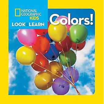 Look and Learn Colours by National Geographic Kids