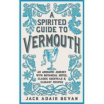 Een pittige gids voor Vermout: Een aromatische reis met botanische notities, klassieke cocktails en elegante recepten