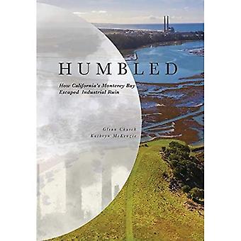 Humbled: Hoe California's Monterey Bay ontsnapte aan industriële ruïne