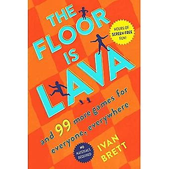 The Floor Is Lava: And 99� More Games for Everyone, Everywhere