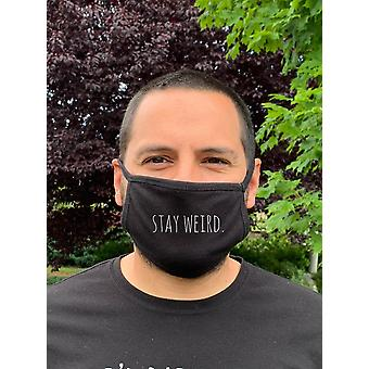 Stay Weird Cloth Mask