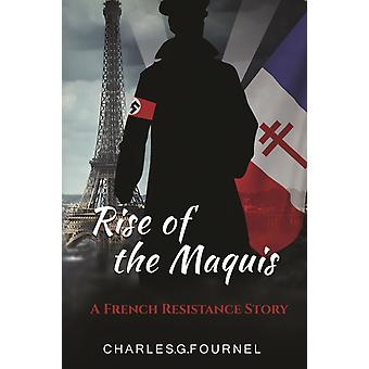 Rise of the Maquis by Fournel & Charles.G.