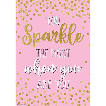 You Sparkle The Most When You Are Positive Poster