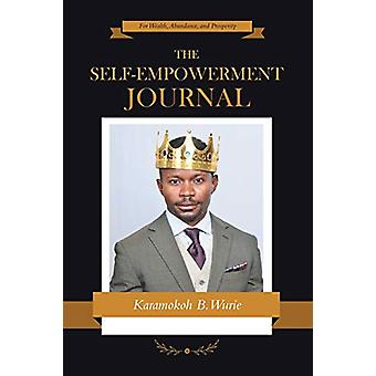 The Self-Empowerment Journal - For Wealth - Abundance - and Prosperity