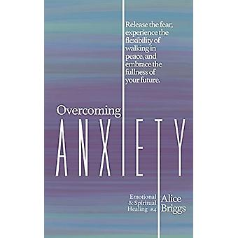 Overcoming Anxiety - Release the fear - experience the flexibility of
