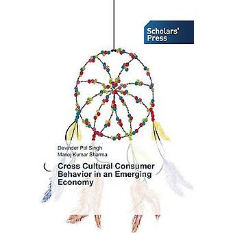 Cross Cultural Consumer Behavior in an Emerging Economy by Singh Devi