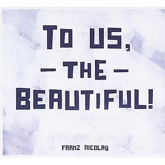 Franz Nicolay - To Us the Beautiful [CD] USA import