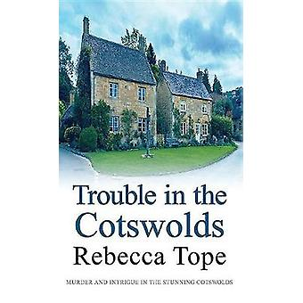 Trouble in the Cotswolds by Rebecca Tope - 9780749022334 Book