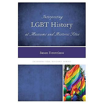 Geschichte der Homosexualität in Museen und historischen Stätten von Susan Fere Dolmetschen