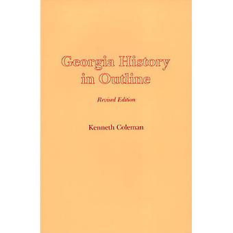 Georgia History in Outline (3rd) by Kenneth M. Coleman - 978082030467