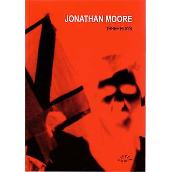 Jonathan Moore - Three Plays -  -Treatment - -  -This Other Eden - -  -Fall