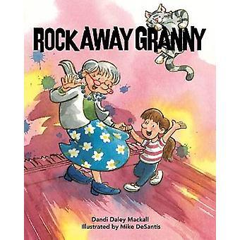 Rock væk Granny af Dandi Daley Mackall - 9781510708358 bog