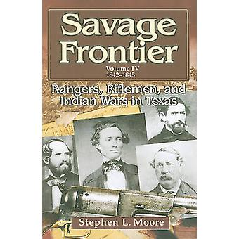 Savage Frontier - Rangers - Riflemen and Indian Wars in Texas - Volume