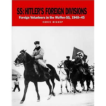 SS - Hitler's Foreign Divisions - Foreign Volunteers in the Waffen SS 1