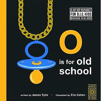 O is for Old School - A Hip Hop Alphabet for B.I.G. Kids Who Used to b