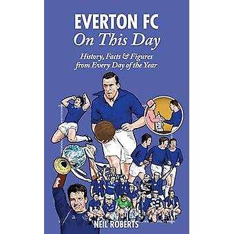 Everton FC sur ce jour - histoire - faits & Figures de tous les jours de t