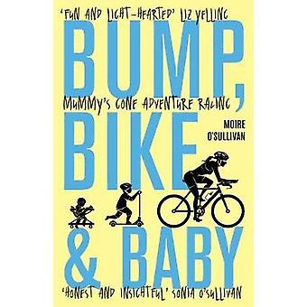 Bump - Bicicleta & Baby - Mummy's Gone Adventure Racing de Moire O'Sull