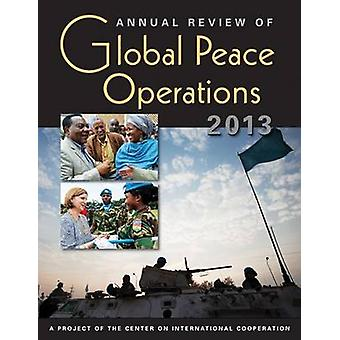 Annual Review of Global Peace Operations 2013 by Center on Internatio