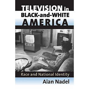 Televisión en América en blanco y negro - raza y la identidad nacional por