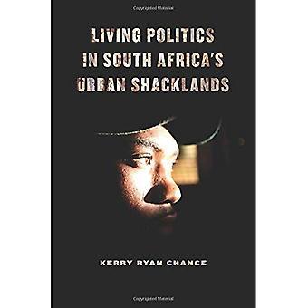 Elävä politiikka Etelä-Afrikan kaupunkien Shacklands