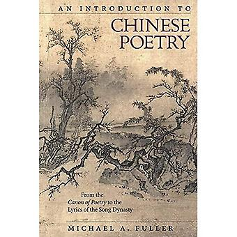 An Introduction to Chinese Poetry: From the Canon of Poetry to the Lyrics of the Song Dynasty� (Harvard East Asian Monographs)