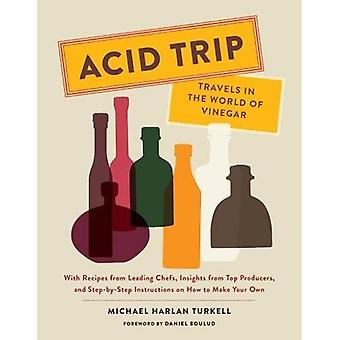 Trip d'acide: Voyages dans le monde du vinaigre