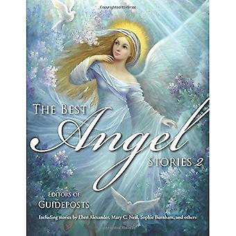 The Best Angel Stories: 2: Including Stories by Eben Alexander, Mary C. Neal, Sophy Burnham, and Others