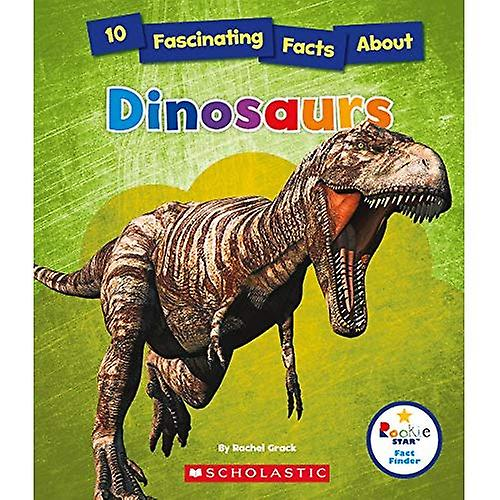 10 Fascinating Facts about Dinosaurs (Rookie Star Fact� Finder)