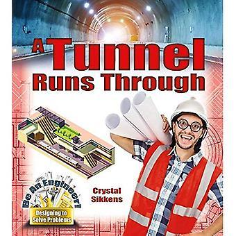 Ein Tunnel führt durch (ein Ingenieur sein! Gestaltung, Probleme zu lösen)