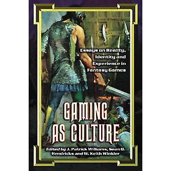 Gaming als Kultur - Essays über die Realität - Identität und Erfahrung in Fan