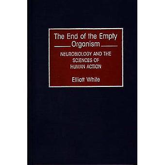 Ende des leeren Organismus Neurobiologie und den Wissenschaften der menschlichen Handelns von weißen & Elliott