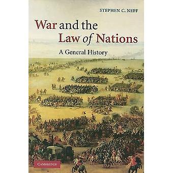 Guerra y la Ley de Las Naciones por Stephen C Neff