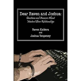 Dear Raven and Joshua Questions and Answers about MasterSlave Relationships by Tenpenny & Joshua