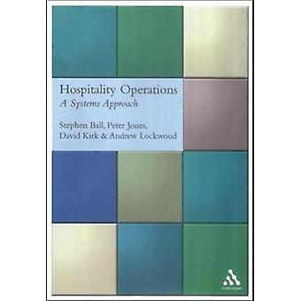 Hospitality Operations A Systems Approach by Jones & Peter & Ph.D.