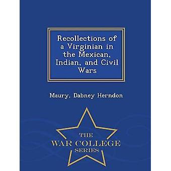 Minnen av en Virginian i mexikanska indiska och Civil Wars Krigshögskolan serien av Herndon & Maury & Dabney