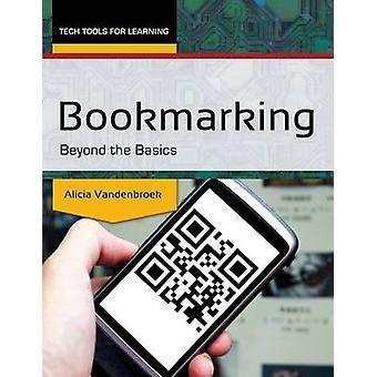 Bookmarking Beyond the Basics by Vandenbroek & Alicia E.