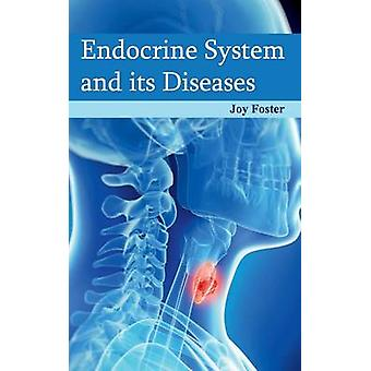 Endocrine System and its Diseases by Foster & Joy