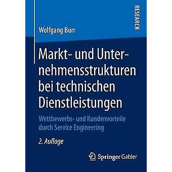Markt Und Unternehmensstrukturen Bei Technischen Dienstleistungen Wettbewerbs Und Kundenvorteile Durch Service Engineering by Burr & Wolfgang