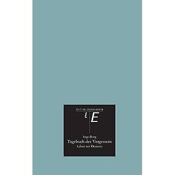 Tagebuch des Vergessens door Borg & Inge