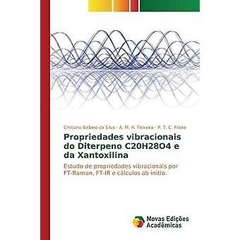 Propriedades vibracionais hacer Diterpeno C20H28O4 e da Xantoxilina da Silva Cristiano Balbino