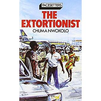 Extortionist by Chuma Nwokolo - 9780333347836 Book