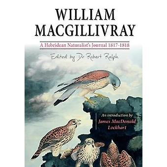 William Macgillivray's a Hebridean Naturalist's Journal by William Ma